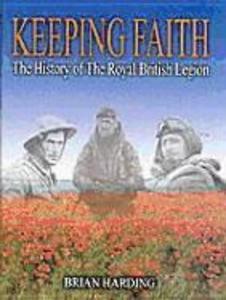 Keeping Faith: The History of the Royal British Legion, 1921 - 2001 als Buch