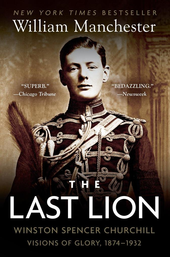 The Last Lion: Winston Spencer Churchill: Visions of Glory, 1874-1932 als Taschenbuch