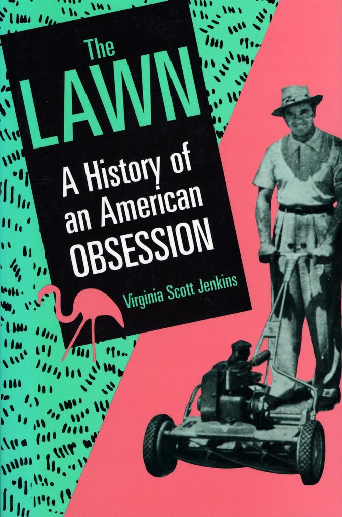 The Lawn: A History of an American Obsession als Taschenbuch