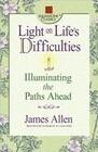 Light on Life's Difficulties: Illuminating the Paths Ahead