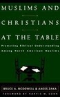 Muslims and Christians at the Table: Promoting Biblical Understanding Among North American Muslims