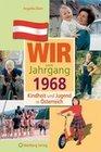 Kindheit und Jugend in Österreich: Wir vom Jahrgang 1968