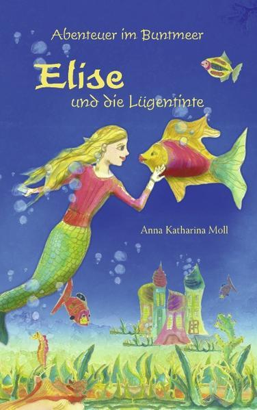 Abenteuer im Buntmeer - Elise und die Lügentinte als Buch