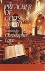 Preacher of God's Word: Sermons by Christopher Love