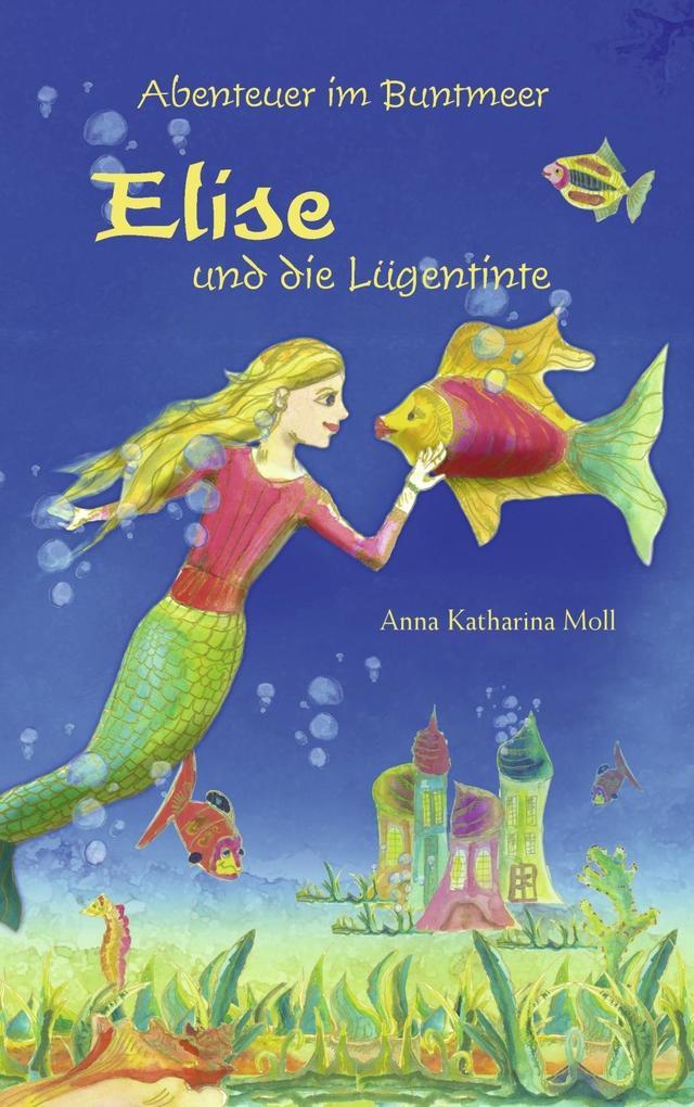 Abenteuer im Buntmeer - Elise und die Lügentinte als eBook