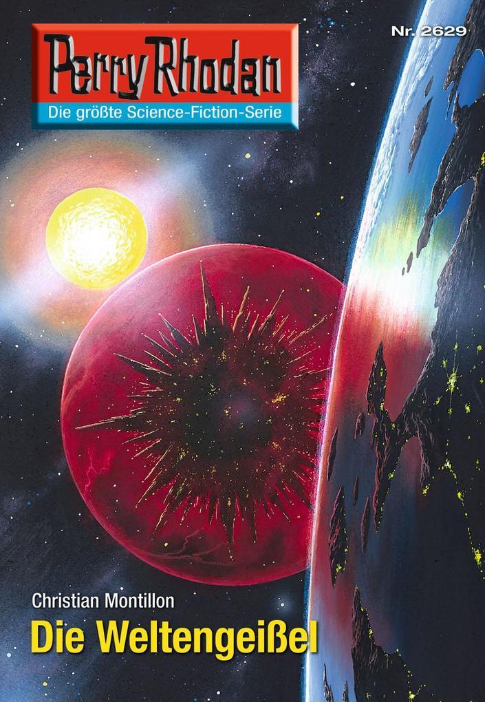 Perry Rhodan 2629: Die Weltengeißel (Heftroman) als eBook