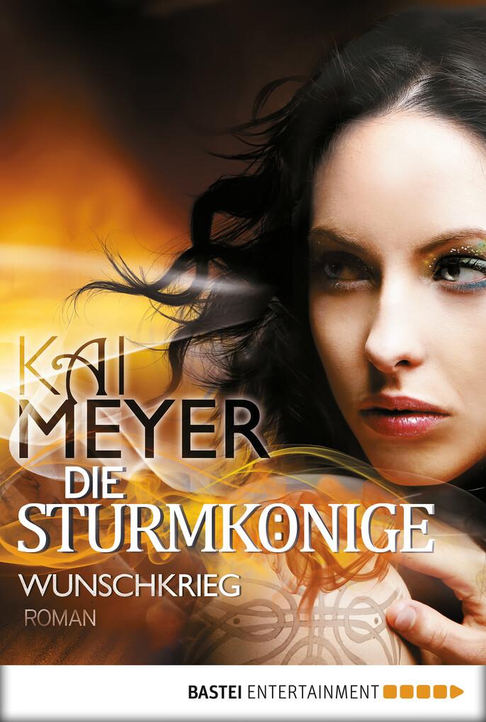 Die Sturmkönige - Wunschkrieg als eBook