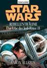 Star Wars. Das Erbe der Jedi-Ritter 11.Rebellenträume
