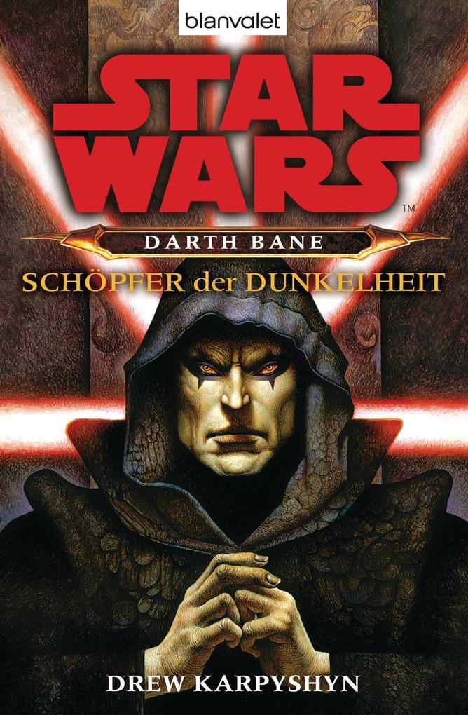 Star Wars. Darth Bane. Schöpfer der Dunkelheit als eBook