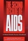 The Second Decade of AIDS: A Mental Health Handbook