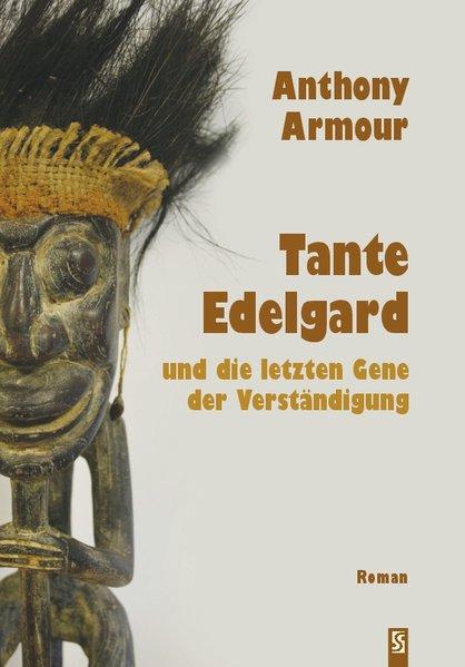Tante Edelgard und die letzten Gene der Verständigung als Buch