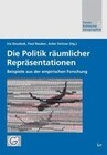 Die Politik räumlicher Repräsentationen - Beispiele aus der empirischen Forschung