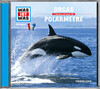 Was ist was Hörspiel-CD: Orcas/ Polarmeere