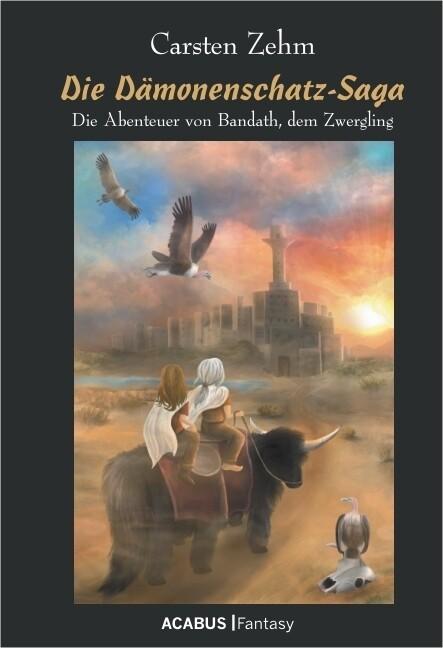 Die Dämonenschatz-Saga. Die Abenteuer von Bandath, dem Zwergling als Buch