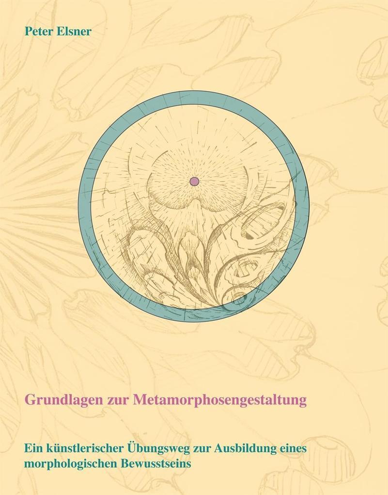 Grundlagen zur Metamorphosengestaltung als eBook