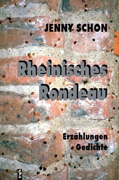 Rheinisches Rondeau. Erzählungen. Gedichte als Buch