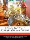 A Guide to World Cuisines: German Cuisine