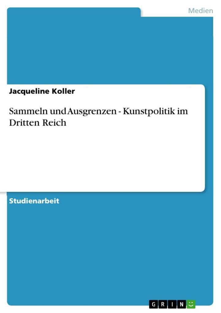 Sammeln und Ausgrenzen - Kunstpolitik im Dritten Reich als eBook