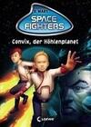 Space Fighters 01. Convix, der Höhlenplanet