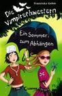 Die Vampirschwestern 09. Ein Sommer zum Abhängen