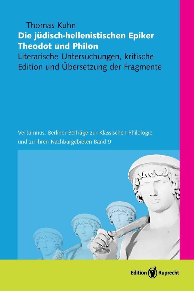 Die jüdisch-hellenistischen Epiker Theodot und Philon als eBook