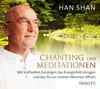 Han Shan - Chanting und Meditationen