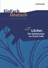 Louis Sachar: Löcher. Die Geheimnisse von Green Lake: Gymnasiale Oberstufe. EinFach Deutsch Unterrichtsmodelle