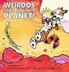 Calvin and Hobbes. Weirdos fom Another Planet