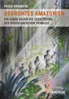 Bedrohtes Amazonien