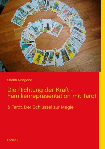 Die Richtung der Kraft - Familienrepräsentation mit Tarot als Buch