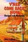 Y'All Come Back, Now: Recipes and Memories