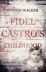 Fidel Castro's Childhood - The Untold Story