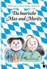 Max und Moritz. Da boarische Max und Moritz