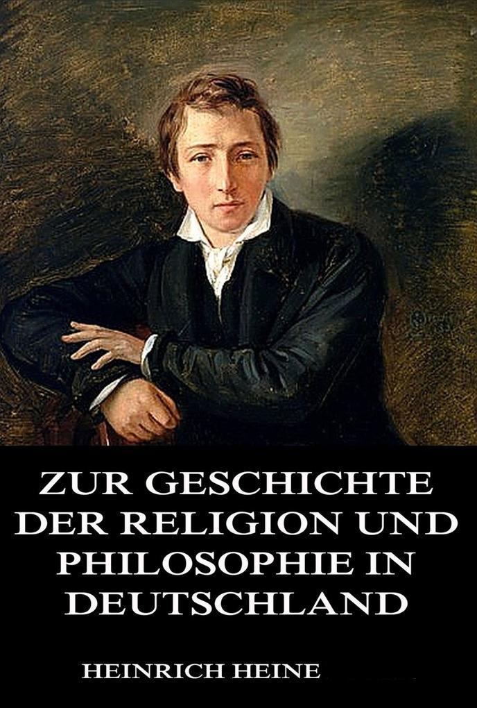 Zur Geschichte der Religion und Philosophie in Deutschland als eBook