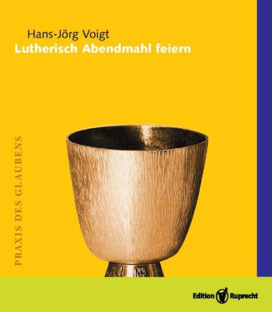 Lutherisch Abendmahl feiern als eBook