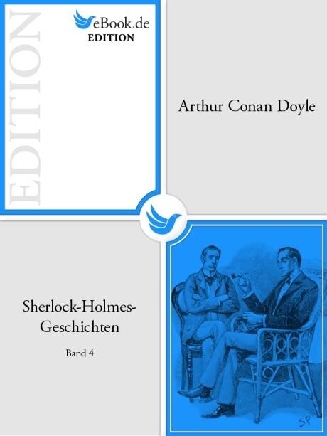 Sherlock-Holmes-Geschichten. Band 4 als eBook