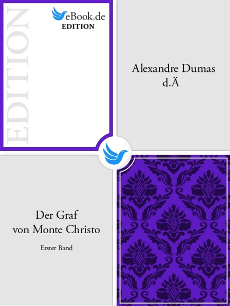 Der Graf von Monte Christo. Erster Band als eBook