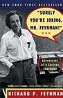 Surely You're Joking, Mr. Feynman: Adventures of a Curious Character