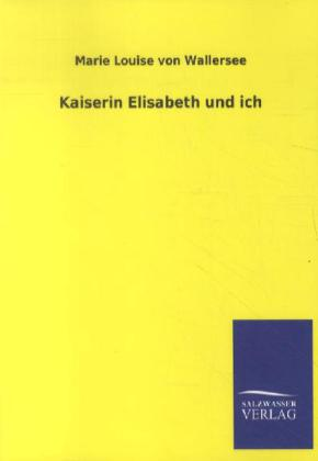 Kaiserin Elisabeth und ich als Buch