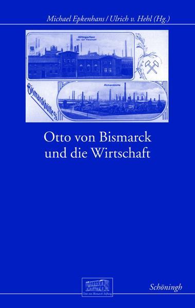 Otto von Bismarck und die Wirtschaft als Buch