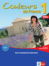 """Couleurs de France Neu 1 - Lehr- und Arbeitsbuch mit Beiheft """"Extra"""" und allen Hörmaterialien"""