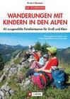 Wanderführer Touren mit Kindern in den Alpen