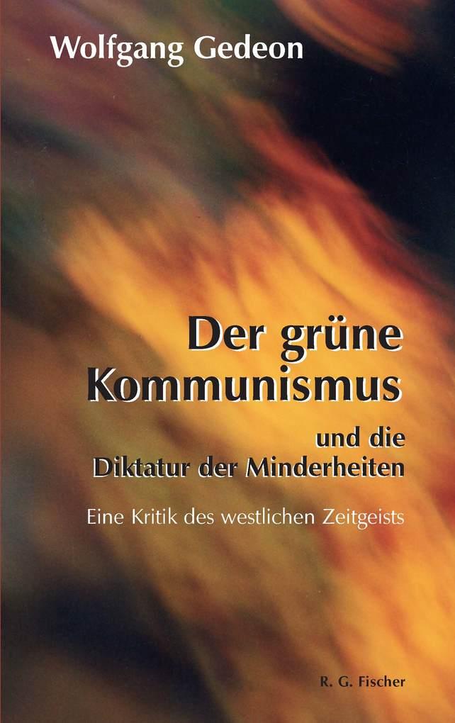 Der grüne Kommunismus und die Diktatur der Minderheiten als eBook