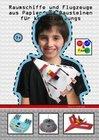 Raumschiffe und Flugzeuge aus Papier und Bausteinen für kreative Jungs - Brick and Paper for creative kids