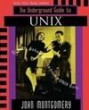 Underground Guide to Unix(tm): Slightly Askew Advice from a Unix? Guru