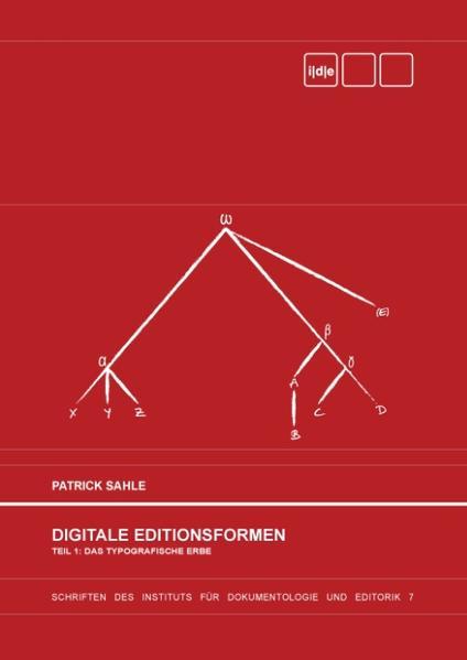 Digitale Editionsformen - Teil 1: Das typografische Erbe als Buch