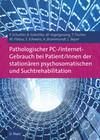 Pathologischer PC-/Internet-Gebrauch bei Patient/Innen der stationären psychosomatischen und Suchtrehabilitation
