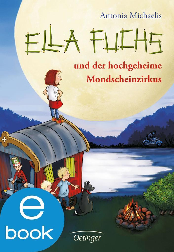 Ella Fuchs und der hochgeheime Mondscheinzirkus als eBook