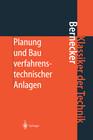 Planung und Bau verfahrenstechnischer Anlagen