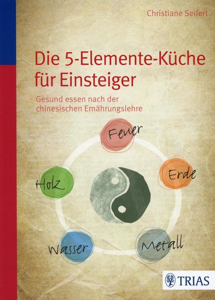 Die Fünf-Elemente-Küche für Einsteiger als Buch